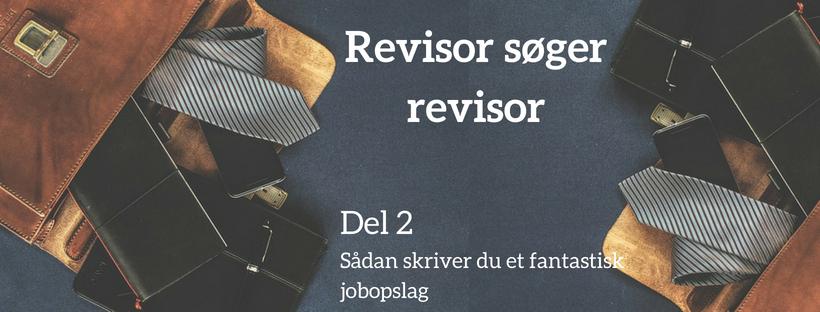 Revisor søger revisor (2): sådan skriver du et fantastisk jobopslag
