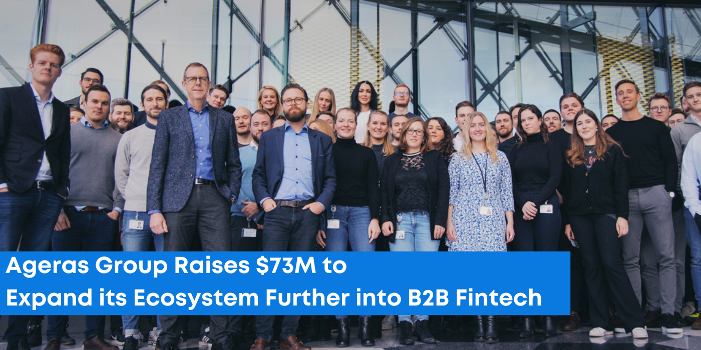 Ageras Group Raises $73M to Expand Ecosystem Further into B2B Fintech