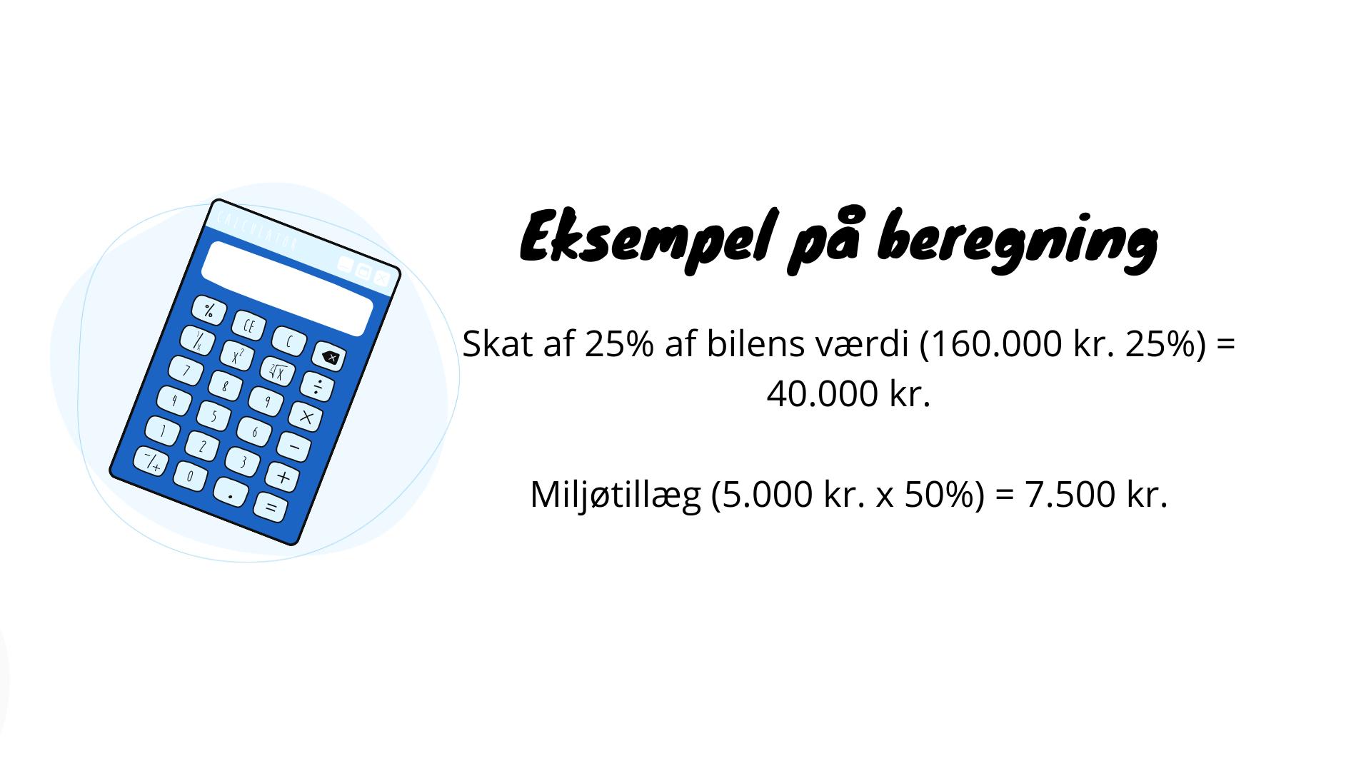 Beregningseksempel på, hvordan man beregner beskatning af fri bil.